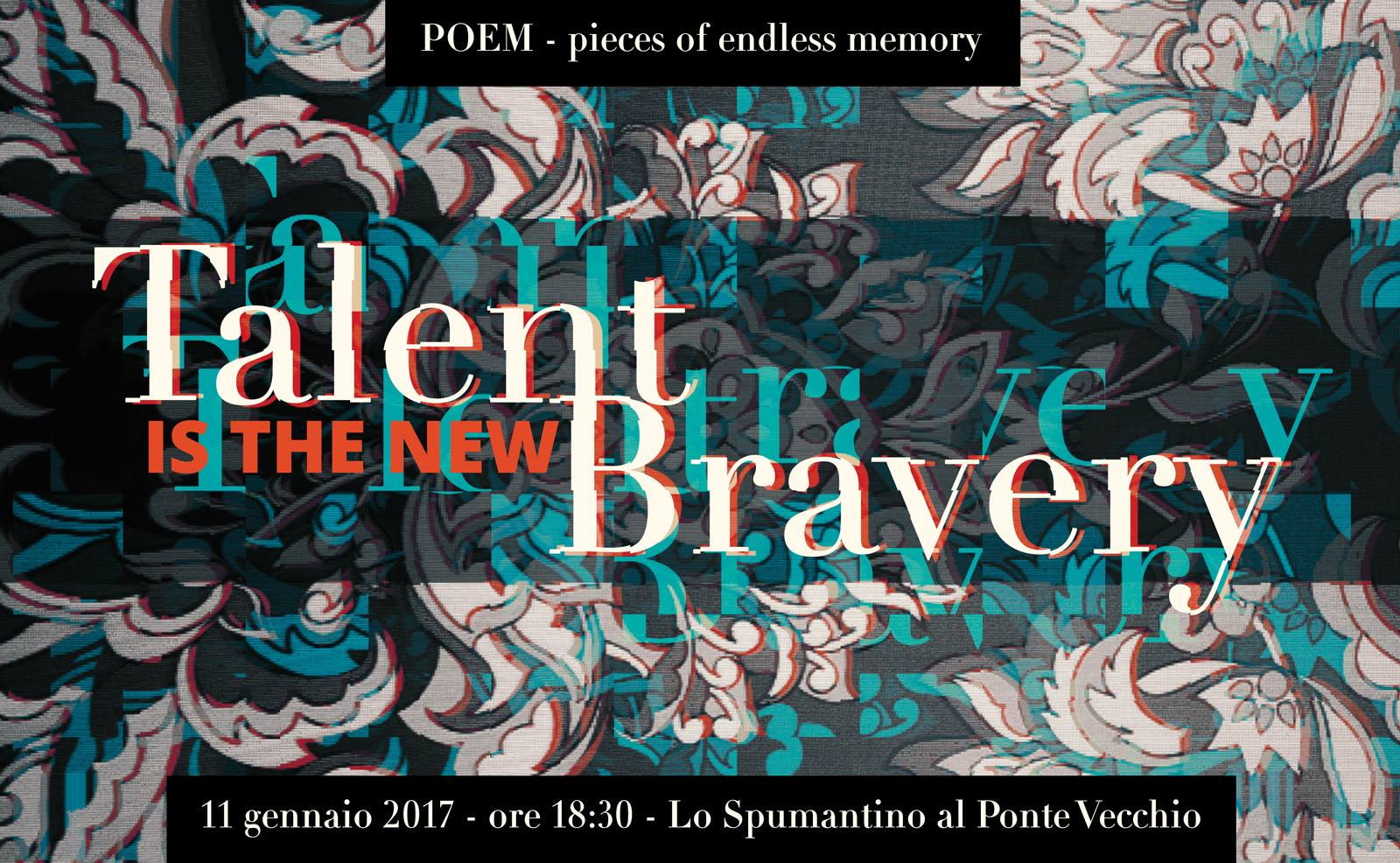 Talent is the new Bravery